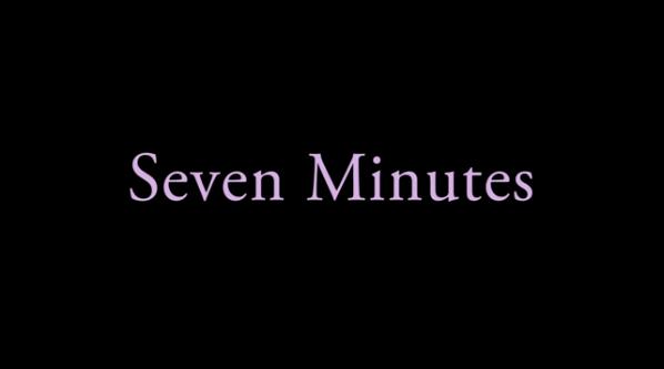 Seven Minutes 1